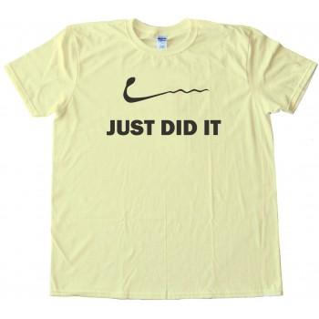 Just Did It - Nike - Sperm - Sex - Tee Shirt