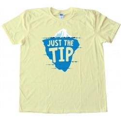 Just The Tip Iceberg - Tee Shirt