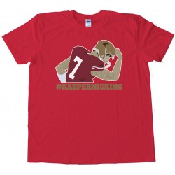 Kaepernicking 49Ers Quarterback -- Tee Shirt