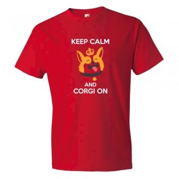 Keep Calm And Corgi On - Tee Shirt