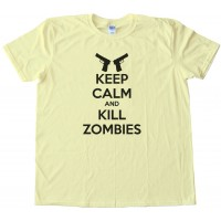 Keep Calm And Kill Zombies Tee Shirt