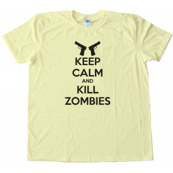 Keep Calm And Kill Zombies Tee Shirt