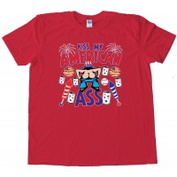 Kiss My American Ass - Tee Shirt