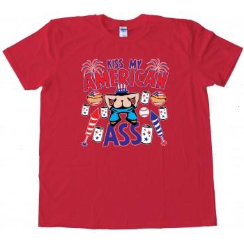 Kiss My American Ass - Tee Shirt