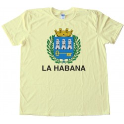 La Habana Capital Flag Of Havana Cuba - Tee Shirt