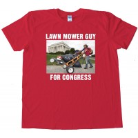 Lawn Mower Guy For Congress - Tee Shirt