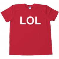 Lol Laugh Out Loud Sms Text - Tee Shirt