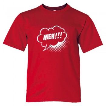 Meh Cartoon Bubble Meh!!! - Tee Shirt