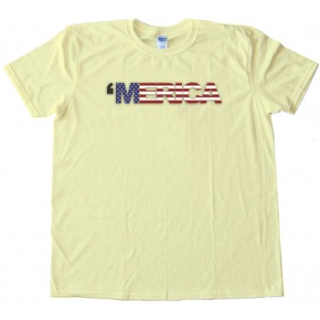 Merica - American - Tee Shirt
