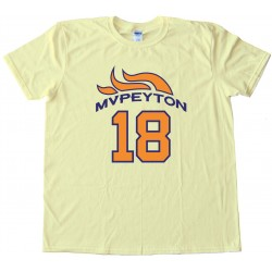 Mvpeyton Peyton Manning Denver Broncos Tee Shirt