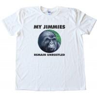 My Jimmies Remain Unrustled Tee Shirt