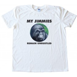 My Jimmies Remain Unrustled Tee Shirt