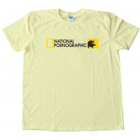 National Pornographic Tee Shirt