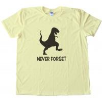 Never Forget Dinosaur Tee Shirt