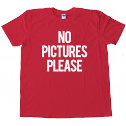 No Pictures Please - Tee Shirt