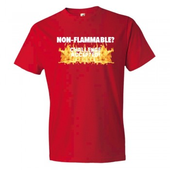 Nonflammable - Challenge Accepted - Tee Shirt