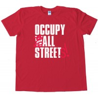 Occupy All Streets! - Tee Shirt