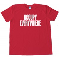 Occupy Everywhere - Tee Shirt