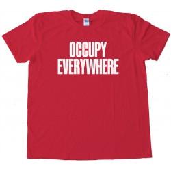Occupy Everywhere - Tee Shirt