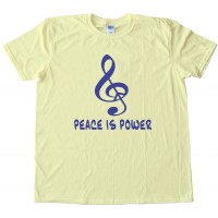 Peace Music - Peace Is Power - Tee Shirt