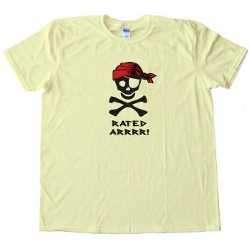 Rated Arrrr! Pirate Tee Shirt
