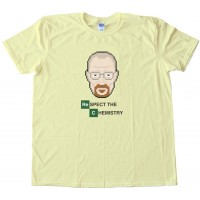 Respect The Chemistry Breaking Bad Tee Shirt