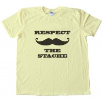 Respect The Stache Mustache Tee Shirt