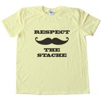 Respect The Stache Mustache Tee Shirt