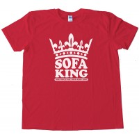 Sofa King Our Prices Are Sofa King Low! - Tee Shirt