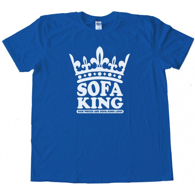 Sofa King To Ol: Sofa King Our Prices Are Sofa King Low!
