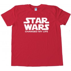 Star Wars Changed My Life - Tee Shirt