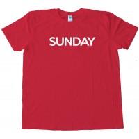 Sunday - Days Of The Week - Tee Shirt