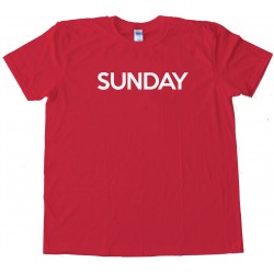 Sunday - Days Of The Week - Tee Shirt