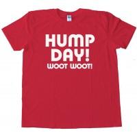 Text Hump Day Woot Woot! - Tee Shirt