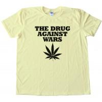The Drug Against Wars Pot Leaf - Tee Shirt