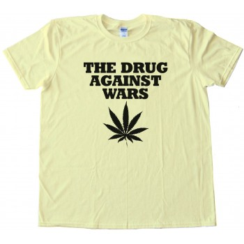 The Drug Against Wars Pot Leaf - Tee Shirt