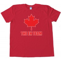The Eh Team Canada Sports - Tee Shirt