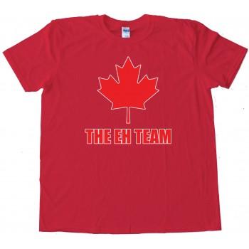 The Eh Team Canada Sports - Tee Shirt