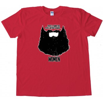Theres A Name For People Without Beards - Tee Shirt