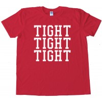 Tight Tight Tight Tuco Salamanca Breaking Bad - Tee Shirt