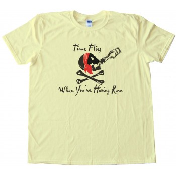 Time Flies When You'Re Having Rum Tee Shirt