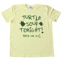 Turtle Soup Tonight - Here We Go - Ax Men Tee Shirt