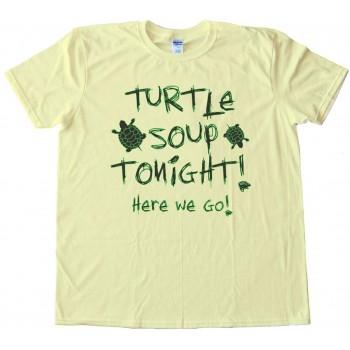 Turtle Soup Tonight - Here We Go - Ax Men Tee Shirt