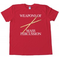 Weapons Of Mass Percussion - Tee Shirt
