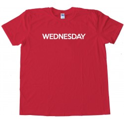 Wednesday - Days Of The Week - Tee Shirt