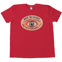 White The Druggist Keep Me In Your Minds Eye - Tee Shirt