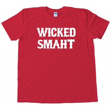Wicked Smaht Boston - Tee Shirt