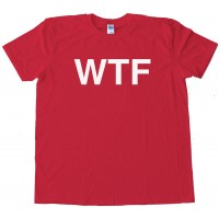Wtf What The Fuck Sms Text - Tee Shirt