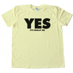 Yes - It'S Really Me - Tee Shirt