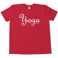 Yoga Pants Are Awesome! - Tee Shirt